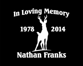 In Memory of (Personalized) Decal - Deer Hunter - Fishing - Loss of Loved One - In Memory Of Decal