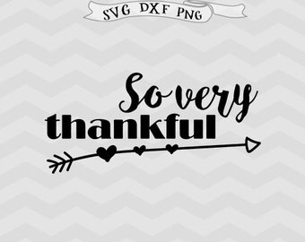 Thankful SVG DXF Thanksgiving svg Thanksgiving clipart png Svg Files for Cutting Machines Cameo or Cricut downloads Iron on file Arrow svg