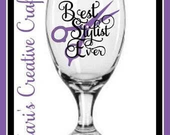 Best Stylist Ever Wine Glass, Hairstylist Glass, Hairstylist, Best Hairstylist Goblet, Hairstylist Gift, Stylist Gift