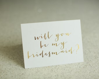 Will You Be My Bridesmaid Gold Foil Card - Folded Card A5