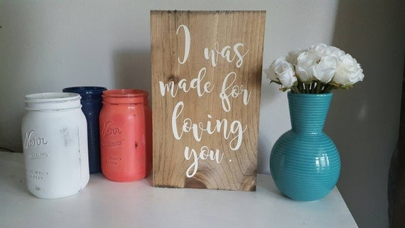 I Was Made For Loving You, I Love You, I Love You Sign, Love Signs, Rustic Love Sign, Love Decor, Love You Wall Decor, Wedding Sign