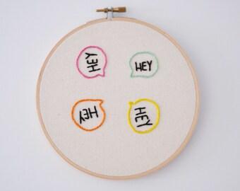 Hey hey hey embroidery hoop wall art