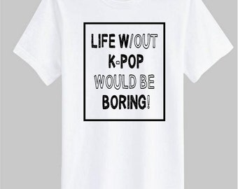 Life Would be Boring! shirt