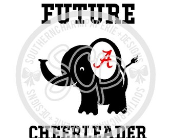 Future Cheerleader Baby Girl Alabama Inspired SVG DXF Cut File Bama Football Tradition Crimson Tide Inspired Elephant Word Art