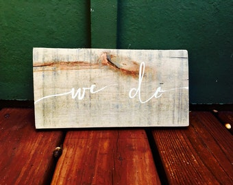 Engagement Photo Wood Sign We Do Rustic Prop