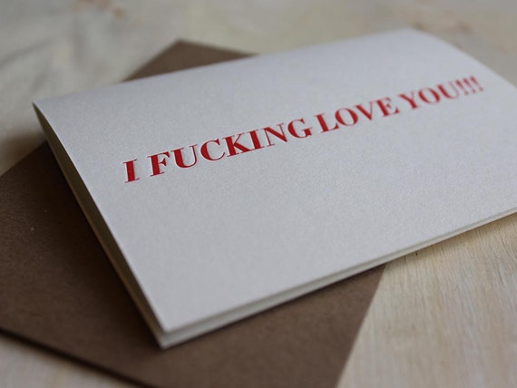 I Fucking Love You!!! #NSFW Letterpress Folded Greeting Card / Note Card / Funny Card / Humour
