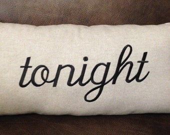 Tonight Not Tonight Embroidered Pillow Doublesided On White Fabric