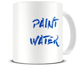 Gifts for Artists - Paint Water Coffee Mug - Artist Mug - Artist Gifts - Painter Gift - MG479
