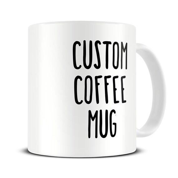 Custom Coffee Mug personalized mug custom name mugs