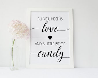 Instant Download Candy Table Sign - Candy Bar Printable - Wedding Reception Signs - All You Need is Love Sign (ID82)