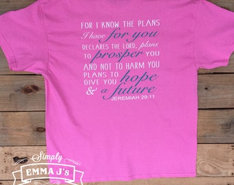 Women's shirt, scripture shirt, Jeremiah 29:11, For I know the plans I have for you, gift idea, monogram