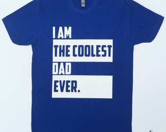Father's Day Shirt, Father's Day, Father Day Gift,Dad Shirt, I Am The Coolest Dad Ever