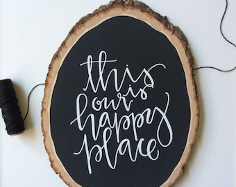 Chalkboard Wood Sign, This Is Our Happy Place Sign, Wood Slice Sign, Home Decor