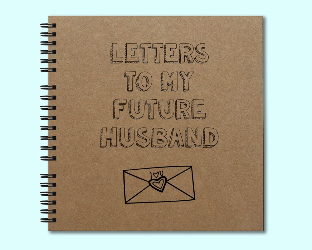 letter to my future husband letters to my future husband hardcover book square journal 1446