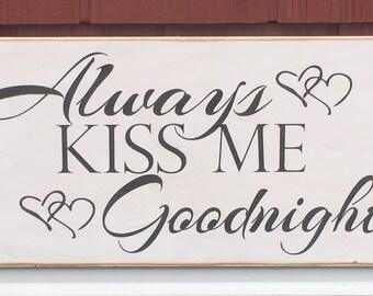 "Rustic Wood Sign - Always Kiss Me Goodnight - 8""x16"""