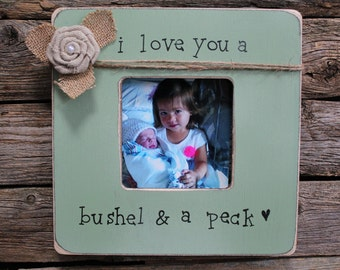 I Love You a Bushel and a Peck Picture Frame, Grandmother Gift, Rustic Picture Frame