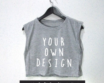 Create your own croptop crop top for girl  cropped top Custom crop top Personalized crop top grey tank top