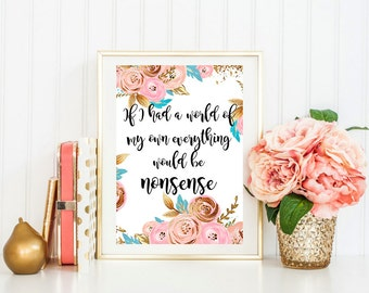Alice in Wonderland quote If I had a world of my own everything would be nonsense printable poster 8x10in A4 digital print instant download