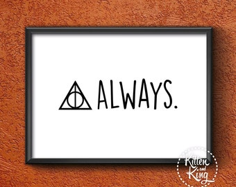 After all this time? Always | Snape | Harry Potter Quote | A4, A3 and A2 Wall Art | Poster Art Wall Décor Wall Hanging | Kitten and King