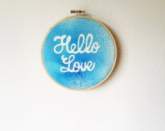 One Of A Kind Hello Love Watercolor Paint Blue Hoop Art - Ready To Ship