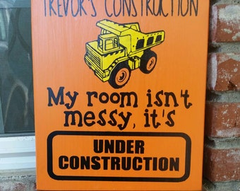 My room isnt messy it's under construction, messy room sign, personalized room sign, door sign, wood sign, construction sign, Tonka truck