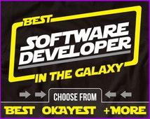 Best Software Developer In The Galaxy Shirt Software Developer Shirt Gift For Software Developer