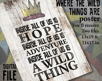 Where the Wild things are Digital Poster File: Inside All of Us Is