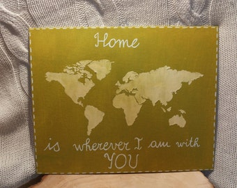 """Picture """"Home is wherever I am with you"""