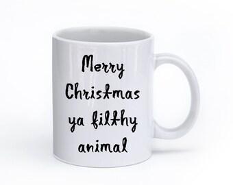 Christmas Mug – Merry Christmas Ya Filthy Animal, Holiday Mug