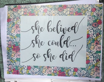 She believed she could so she did print