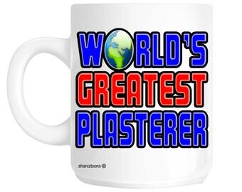 World's Greatest Plasterer Gift Mug