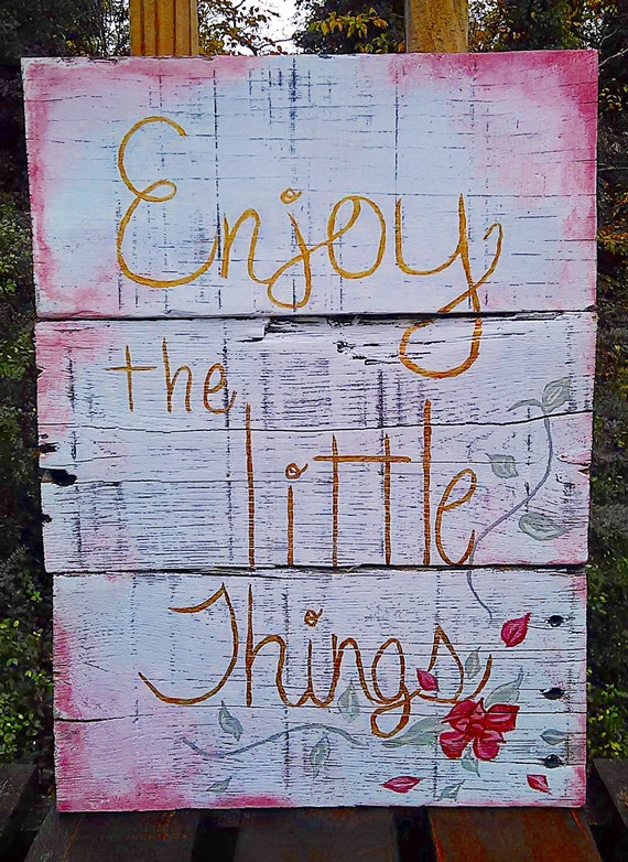 Items similar to Enjoy the Little Things - Hand painted Reclaimed Wood