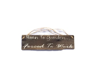 Garden Sign - Born To Garden Forced To Work - Outdoor Decor - Garden Decor - Gifts For Gardeners - Painted Pallet Wood Sign - Fast Shipping