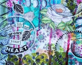 mixed-media collage (print):  make a life that grows your heart