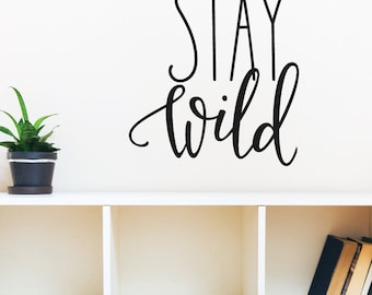Stay Wild Wall Decal Sticker VC0338