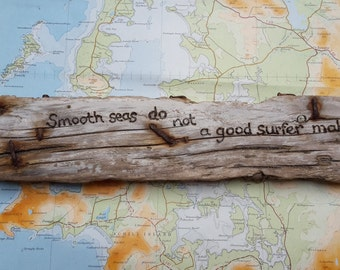 Achill Island Driftwood Quotes.  Smooth seas do not a good surfer make.