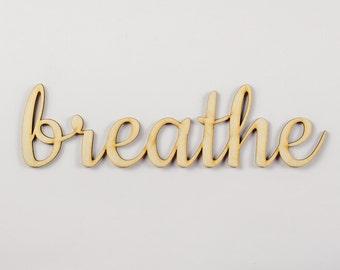 Breathe wooden sign - Lasercut - cutout - wedding decoration - gift - relax - birthday - door decor - Living room