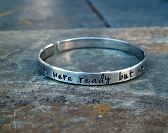 Your wings were ready but my heart was not Handstamped bracelet bangle cuff