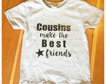 Cousins Tshirt or Onesie