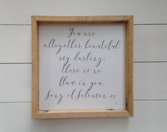 You Are Altogether Beautiful, My Darling; There Is No Flaw In You | Song of Solomon 4:7 | Wooden Sign | Rustic Sign
