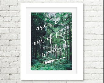 "Taylor Swift - Are We Out of The Woods? // 8x10"" Digital Print // Taylor Swift Quote"