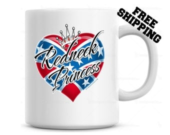 Redneck Princess Funny Coffee Mug, Gift for Sister, Girlfriend, Mother