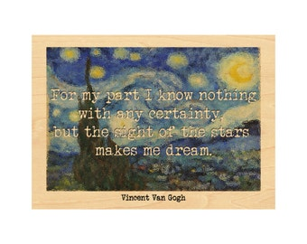 "Starry Night - Vincent Van Gogh Quote - ""For my part I know nothing with any certainty..."""