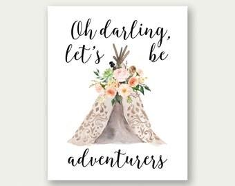 Oh Darling Let's Be Adventurers, Adventure Print, Adventure Wall Art, Adventurers Print, Tenting Print, Camping Wall Art, Tenting Printable