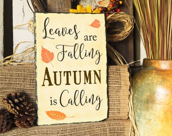 Leaves are Falling Autumn is Calling, Fall sign, Fall Plaque, Festive Sign, Slate Sign, Slate Plaque, Autumn Sign, Autumn Plaque, Fall Decor