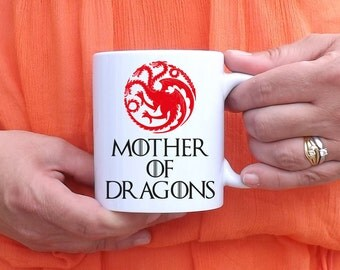 Mug Mother of dragons - Game of Thrones - Daenerys - mother of Dragons