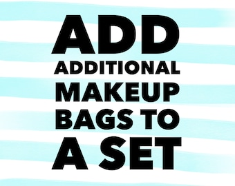 Add additional make up bags to a set