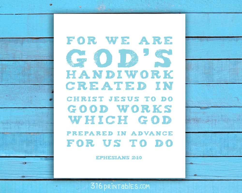 Picture Quote On Ephesianns 210 Niv: Ephesians 2:10 For We Are Gods Handiwork 8x10 Bible Art