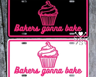 Cupcake License Plate Baker's Gift Bakers Gonna Bake Car Tag