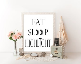 Eat Sleep Highlight, Makeup Print, Makeup Quote, Eat Sleep quote, Makeup Art, Makeup Room, Beauty Room, Beauty Blogger Wall Print Sign
